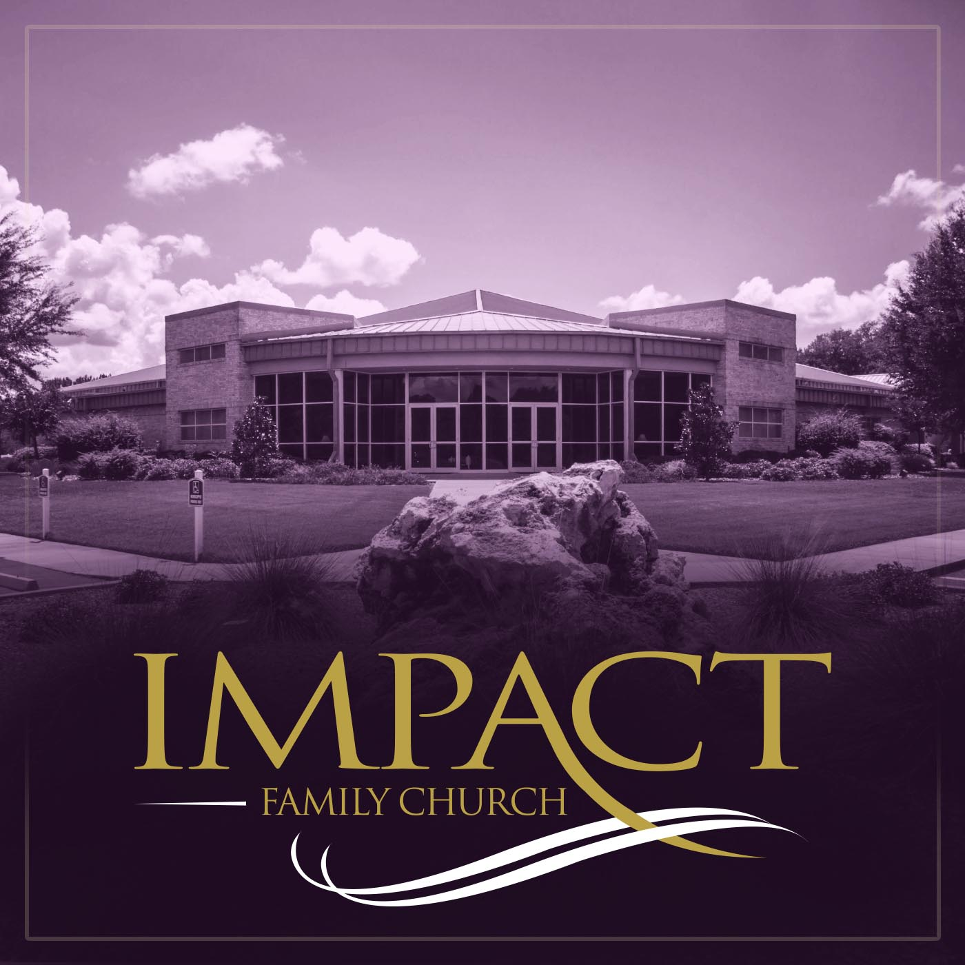 Impact Family Church - Recent Messages